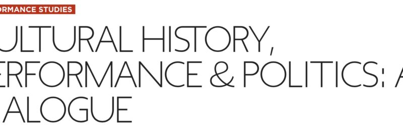 CULTURAL HISTORY, PERFORMANCE & POLITICS: A DIALOGUE – 14 septembre 2018, NYU (USA)