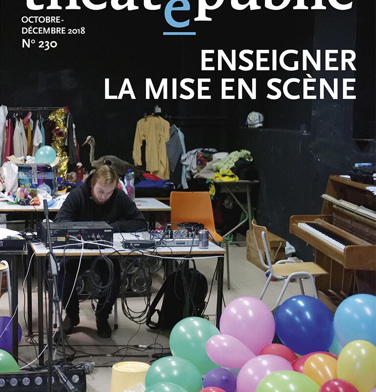 """Théâtre/Public, n°230, octobre-décembre 2018  """"Enseigner la mise en scène """""""