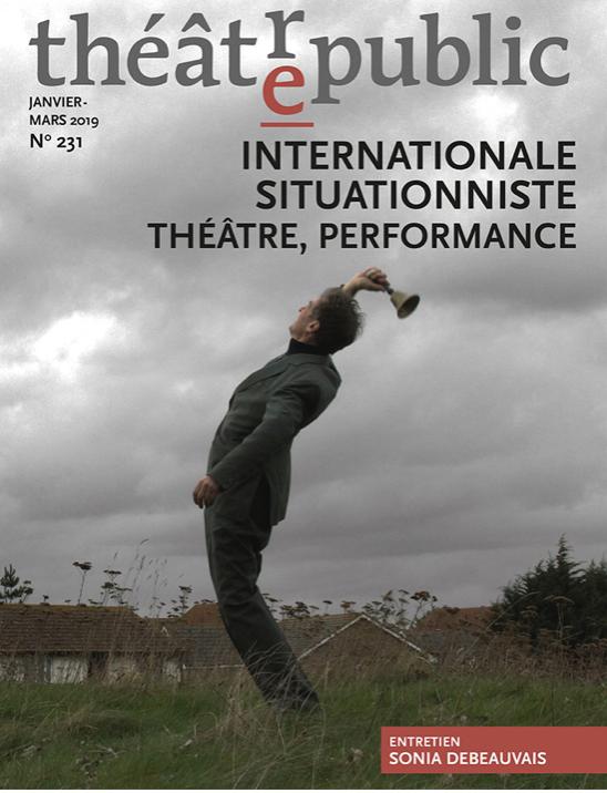 Publication / Théâtre Public N°231 – Internationale situationniste. Théâtre, performance ——