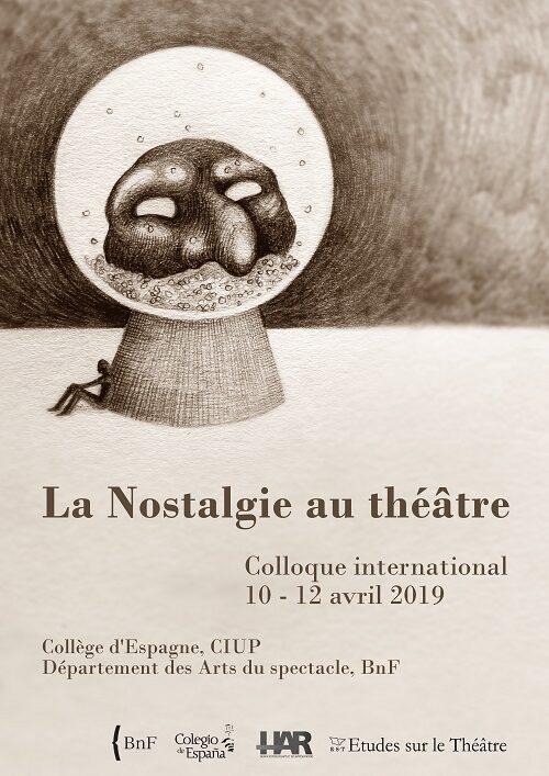 Colloque international / La nostalgie au théâtre, 10-12 avril 2019, Collège d'Espagne (CIUP) et BnF Richelieu, Paris