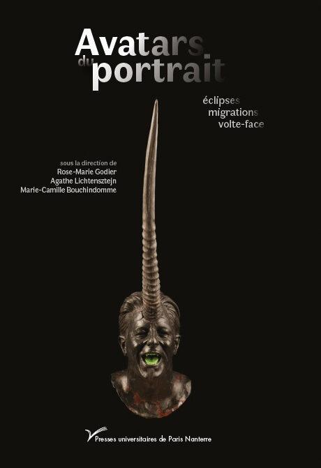 Parution / Avatars du portrait, éclipses, migrations, volte-face, Presses Universitaires de Paris Nanterre