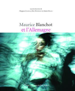 Publication / « Maurice Blanchot et l'Allemagne », Presses universitaires de Paris Nanterre, 2020