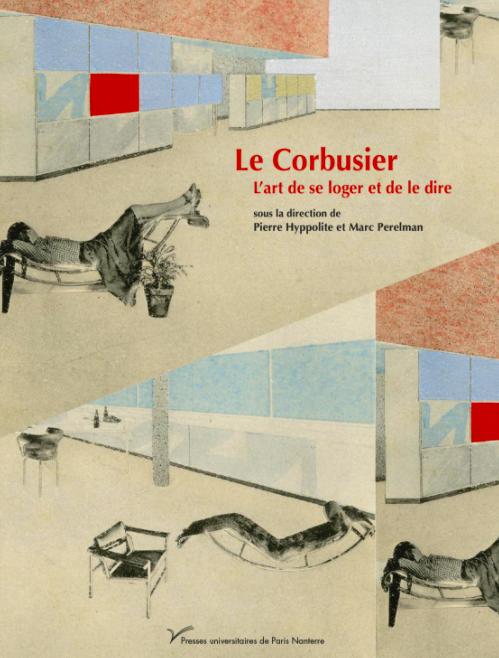 Publication / Le Corbusier. L'art de se loger et de le dire, PRESSES UNIVERSITAIRES DE PARIS NANTERRE, 2020