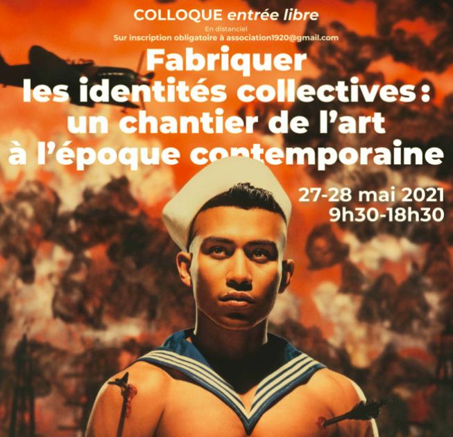 Colloque en ligne / Fabriquer les identités collectives. Un chantier de l'art à l'époque contemporaine (XIX-XXIe siècle) 27 et 28 mai 2021
