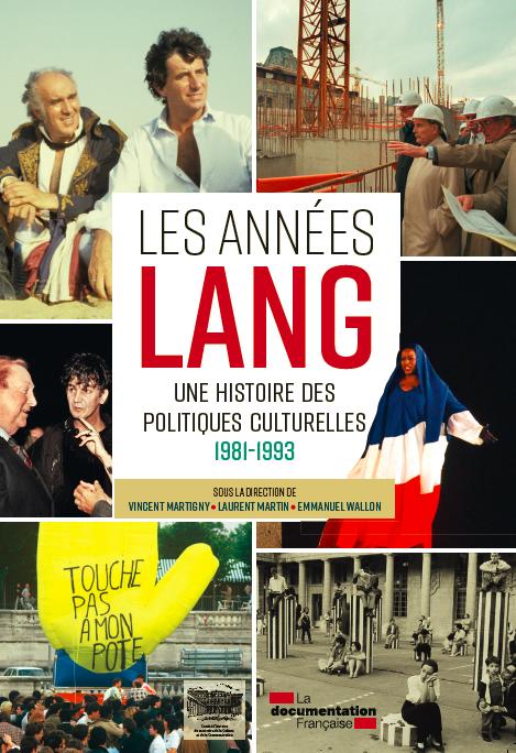 Publication / Les années Lang. Une histoire des politiques culturelles – 1981-1993