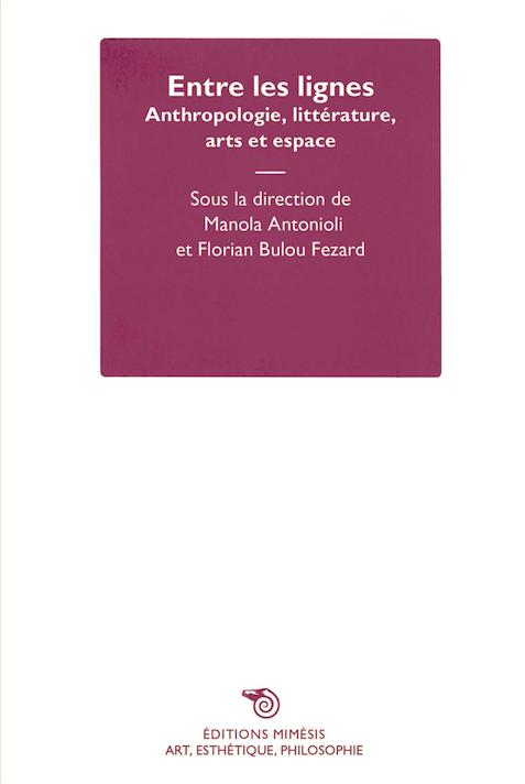 Publication / Entre les lignes. Anthropologie, littérature, arts et espace