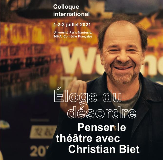 Colloque international / Éloge du désordre. Penser le théâtre avec Christian Biet, 1-3 juillet 2021
