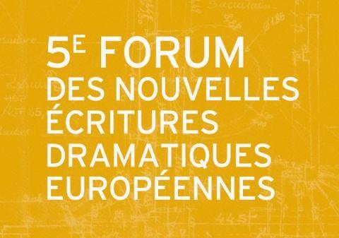 5e Forum des nouvelles écritures dramatiques européennes, Chartreuse – CNES, Villeneuve lez Avignon