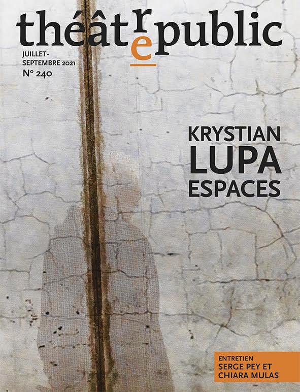 Parution / Théâtre/Public n° 240«Krystian Lupa. Espaces»